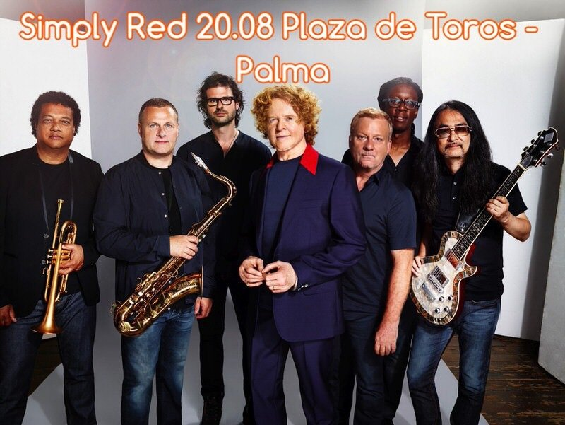 The concert highlight of the summer – Simply Red in Palma